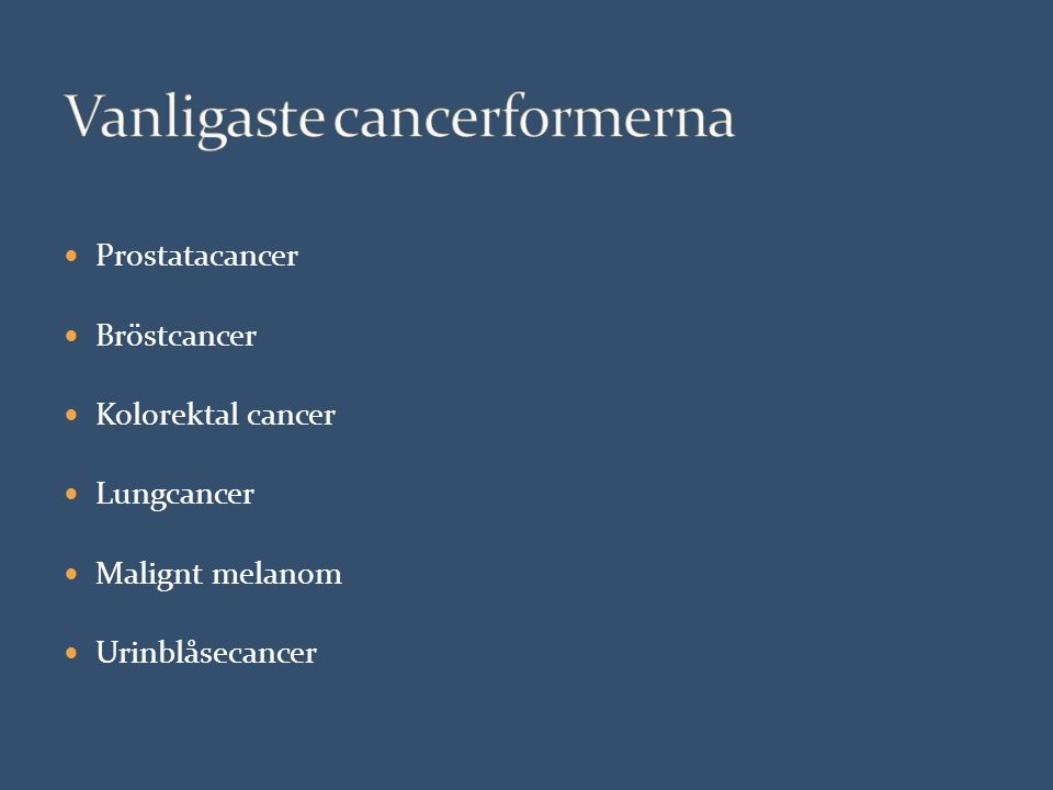 Prostatacancer Bröstcancer Kolorektal cancer Lungcancer Malignt melanom Urinblåsecancer