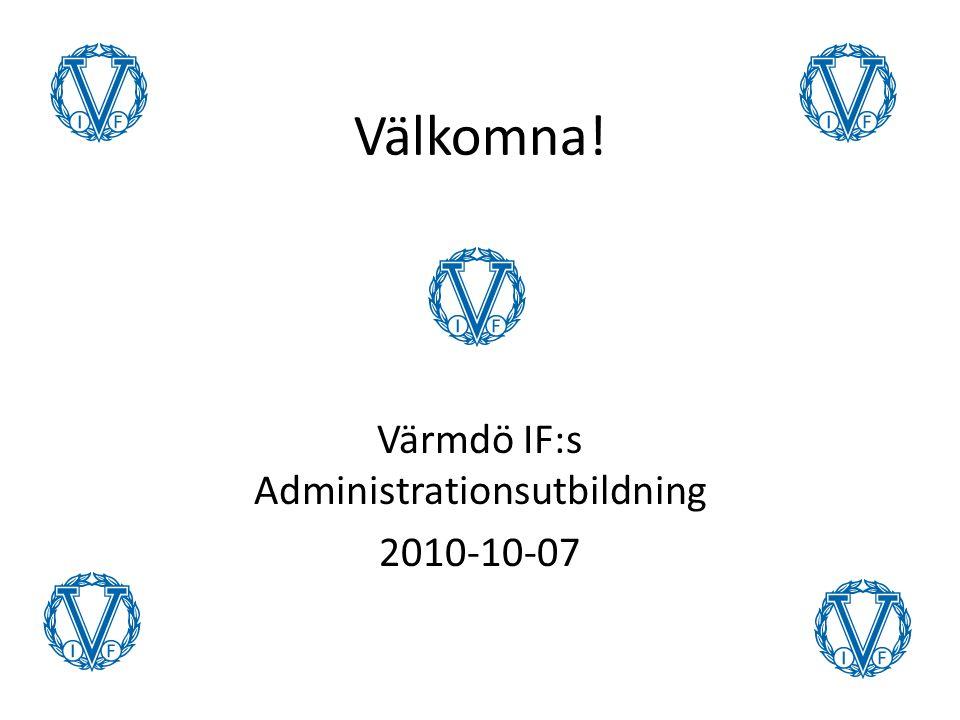 Välkomna! Värmdö IF:s Administrationsutbildning 2010-10-07