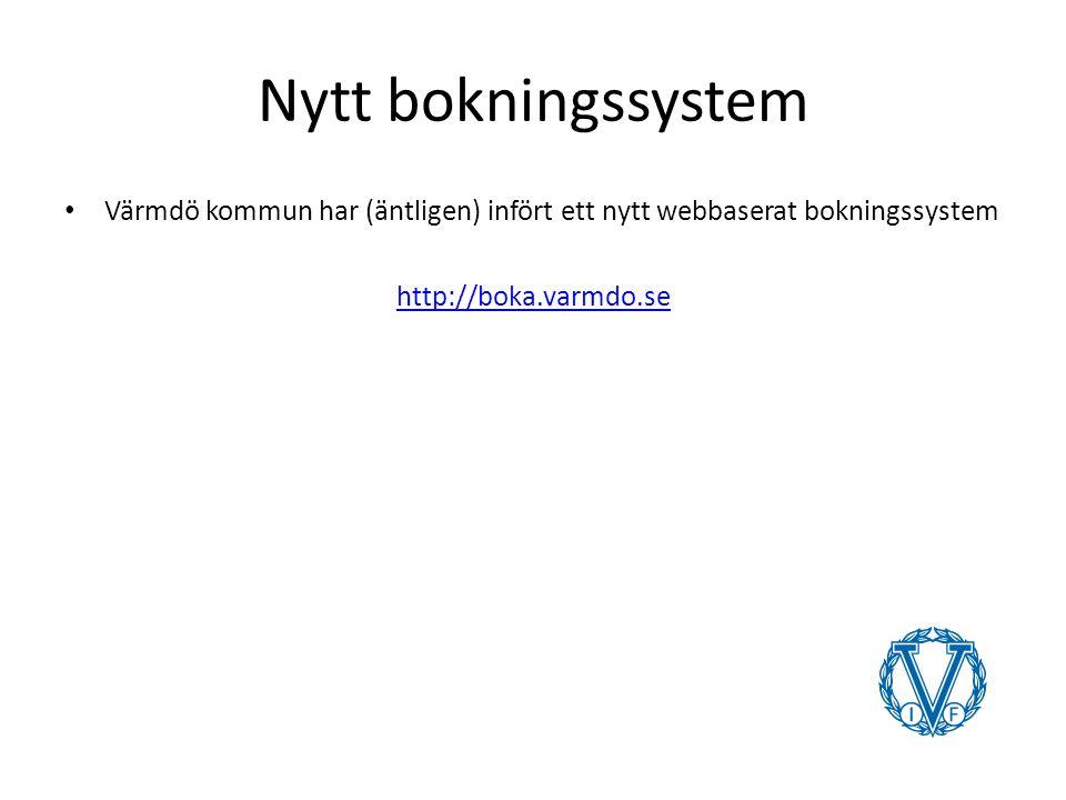 Nytt bokningssystem Värmdö kommun har (äntligen) infört ett nytt webbaserat bokningssystem http://boka.varmdo.se