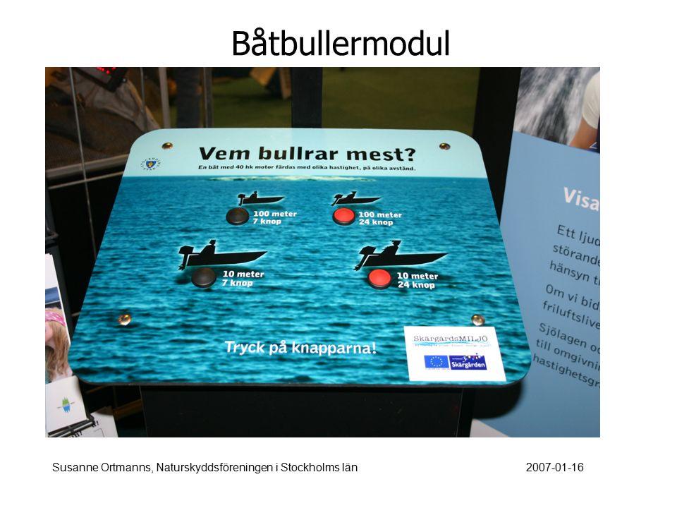 Båtbullermodul Susanne Ortmanns, Naturskyddsföreningen i Stockholms län2007-01-16