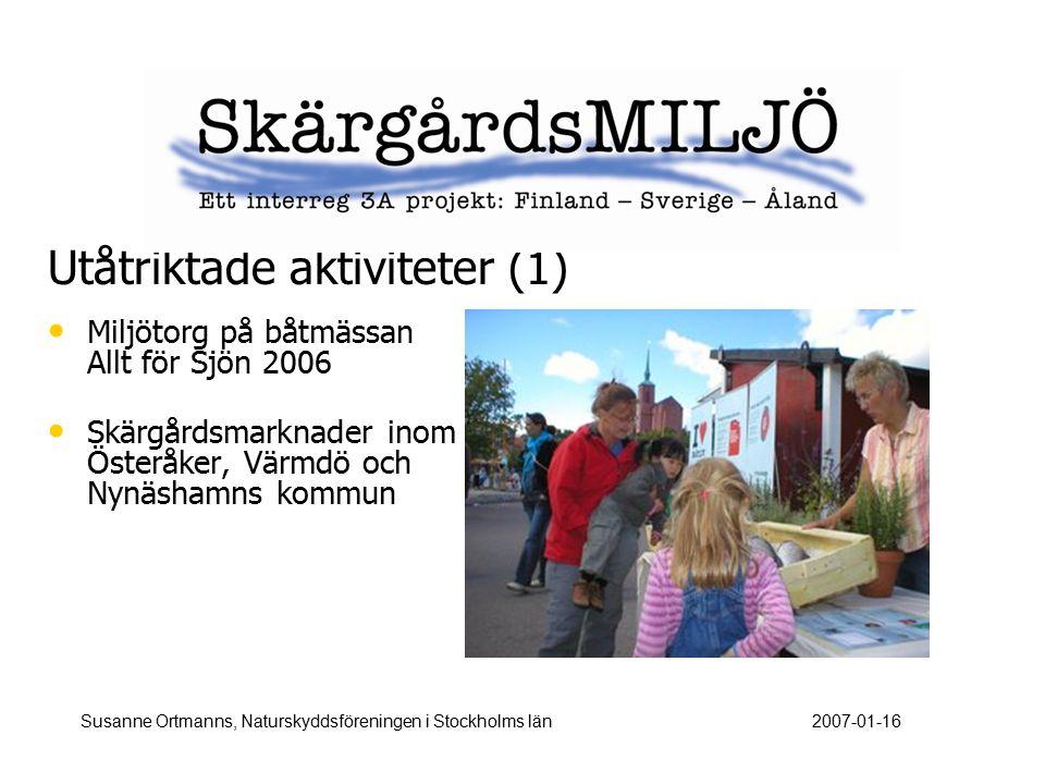 Utåtriktade aktiviteter (1) Miljötorg på båtmässan Allt för Sjön 2006 Skärgårdsmarknader inom Österåker, Värmdö och Nynäshamns kommun Susanne Ortmanns