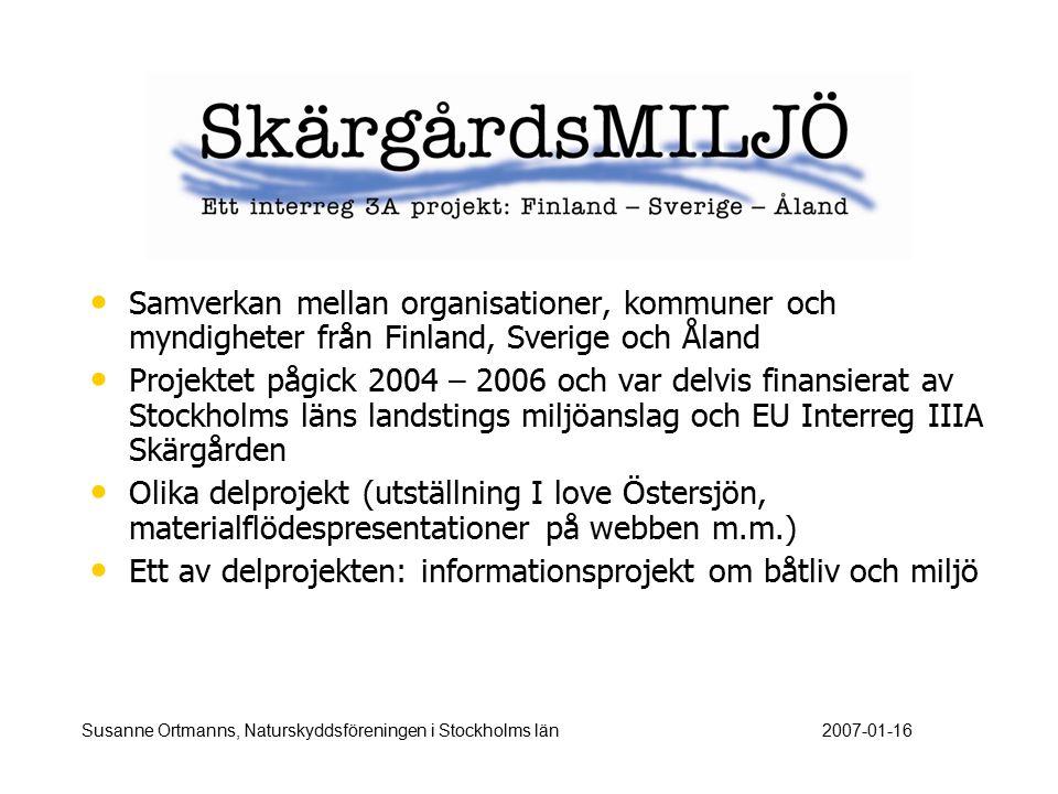 Susanne Ortmanns, Naturskyddsföreningen i Stockholms län2007-01-16 Samverkan mellan organisationer, kommuner och myndigheter från Finland, Sverige och