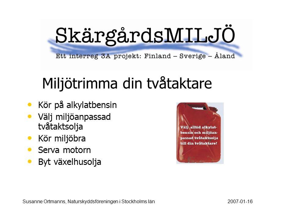 SjöfartsverketToalettavfall, Båtmotorstrategi NaturvårdsverketAktionsplan: båtbensin, båtbottenfärger KemikalieinspektionenBåtbottenfärger SjöpolisenHänsyn, hastighet, sjöfylleri, buller Länsstyrelsen Tillsyn, Informationscentralen för Eg.Östersjön, (havstulpanprojekt), buller/hänsyn, skyddade områden KommunerTillsyn, båttvättar, farligt avfall, bajamajor på öar i skärgården NaturskyddsföreningenInformation, påverkan, åtgärdsförslag SkärgårdsstiftelsenInformation, service, bajamajor, naturvård Svenska båtunionenBåtklubbar, service, information, påverkan ForskningSthlms universitet, IVL (Sv Miljöinstitutet) Båtbranschen(varv, tillverkare m.m.) Susanne Ortmanns, Naturskyddsföreningen i Stockholms län2007-01-16