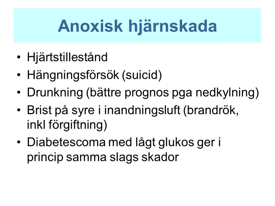 Anoxisk hjärnskada Hjärtstillestånd Hängningsförsök (suicid) Drunkning (bättre prognos pga nedkylning) Brist på syre i inandningsluft (brandrök, inkl förgiftning) Diabetescoma med lågt glukos ger i princip samma slags skador
