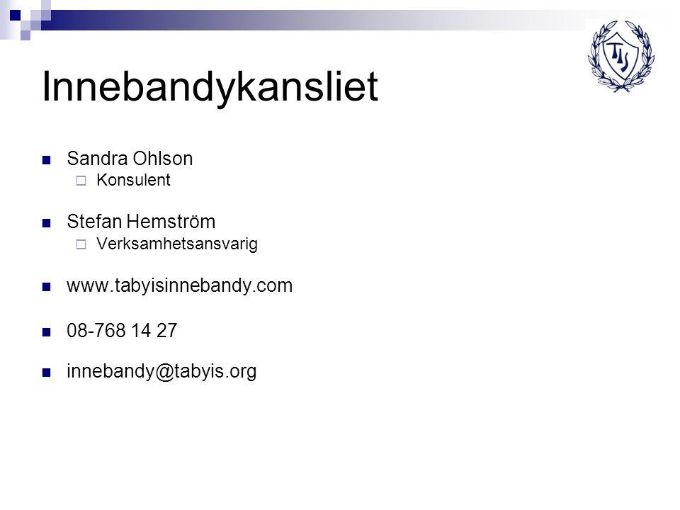 Innebandykansliet Sandra Ohlson  Konsulent Stefan Hemström  Verksamhetsansvarig www.tabyisinnebandy.com 08-768 14 27 innebandy@tabyis.org