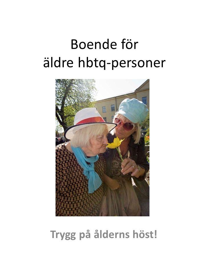 Boende för äldre hbtq-personer Trygg på ålderns höst!