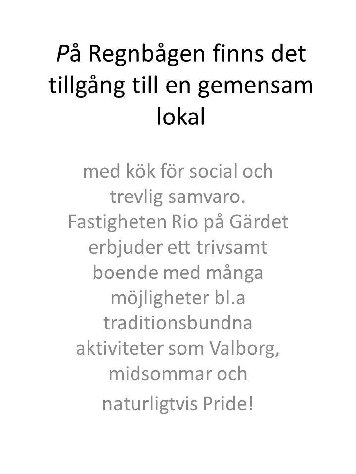 På Regnbågen finns det tillgång till en gemensam lokal med kök för social och trevlig samvaro.