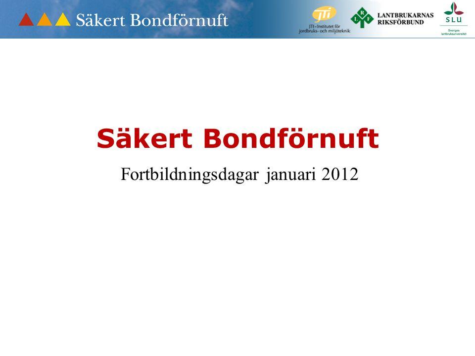 Säkert Bondförnuft Fortbildningsdagar januari 2012