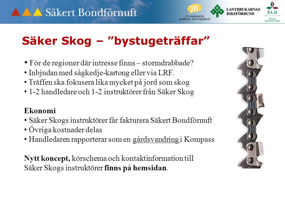 """Säker Skog – """"bystugeträffar"""" För de regioner där intresse finns – stormdrabbade? Inbjudan med sågkedje-kartong eller via LRF. Träffen ska fokusera li"""