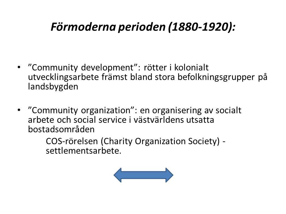 """Förmoderna perioden (1880-1920): """"Community development"""": rötter i kolonialt utvecklingsarbete främst bland stora befolkningsgrupper på landsbygden """"C"""
