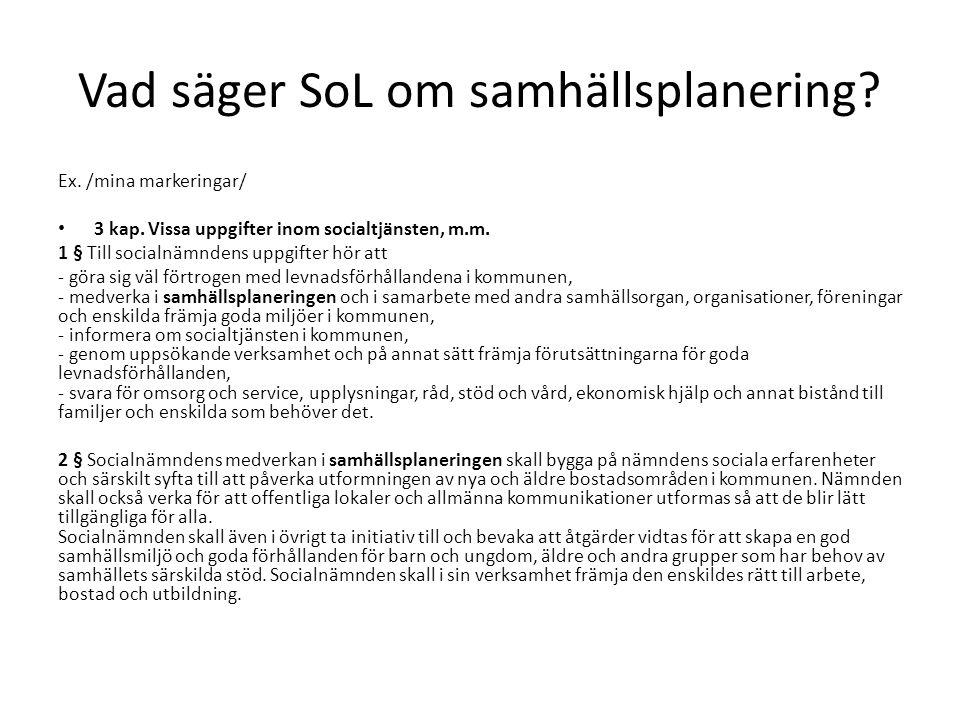 Vad säger SoL om samhällsplanering. Ex. /mina markeringar/ 3 kap.