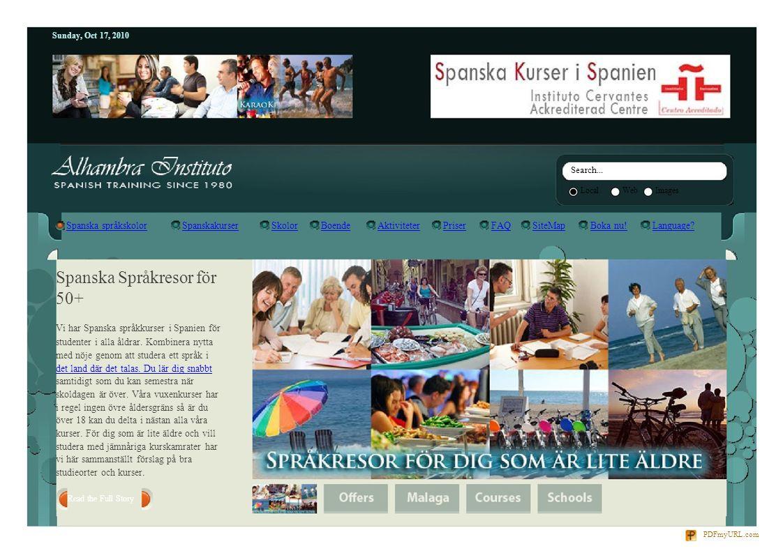 Sunday, Oct 17, 2010 Search... LocalWebImages Spanska språkskolorSpanskakurserSkolorBoendeAktiviteterPriserFAQSiteMapBoka nu!Language? Spanska Språkre