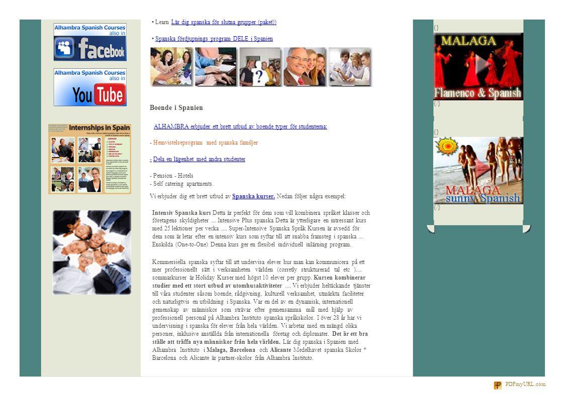 {} {/} {} {/} Learn Lär dig spanska för slutna grupper (paket))Lär dig spanska för slutna grupper (paket)) Spanska fördjupnings program DELE i Spanien Boende i Spanien ALHAMBRA erbjuder ett brett utbud av boende typer för studenterna: - Hemvistelseprogram med spanska familjer -- Dela en lägenhet med andra studenterDela en lägenhet med andra studenter - Pension - Hotels - Self catering apartments.