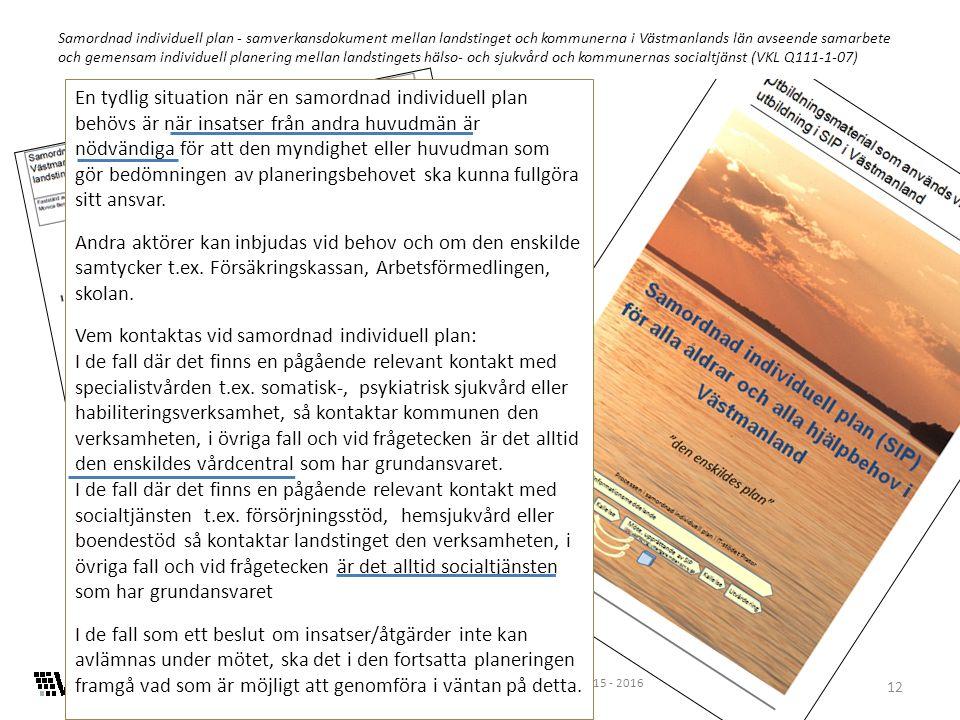 12 Samordnad individuell plan 2015 - 2016 Samordnad individuell plan - samverkansdokument mellan landstinget och kommunerna i Västmanlands län avseend