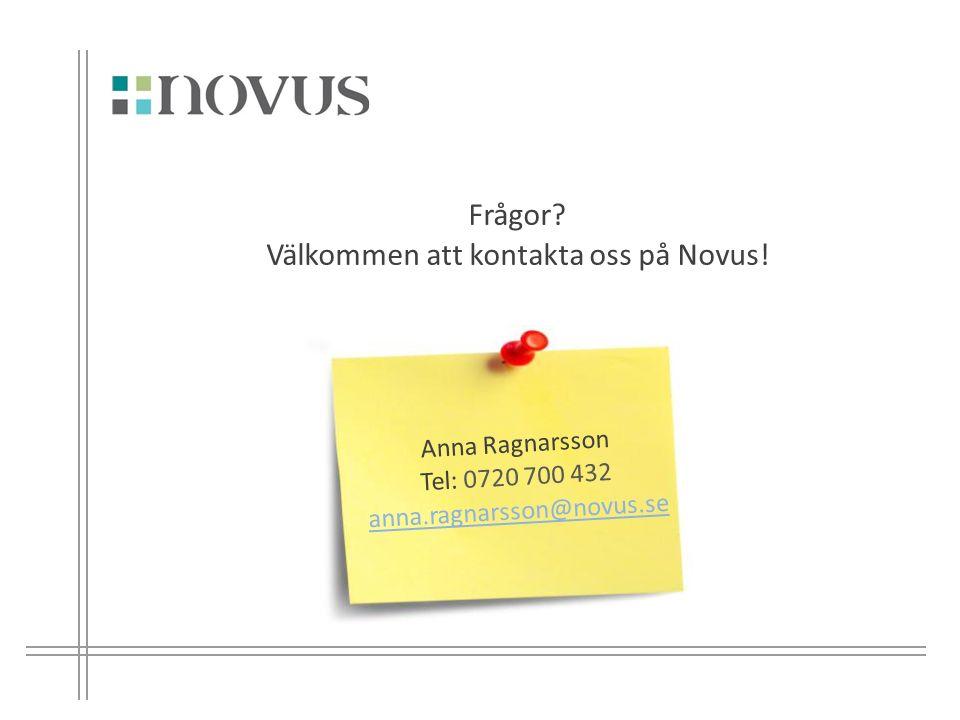 18 Anna Ragnarsson Tel: 0720 700 432 anna.ragnarsson@novus.se Frågor.