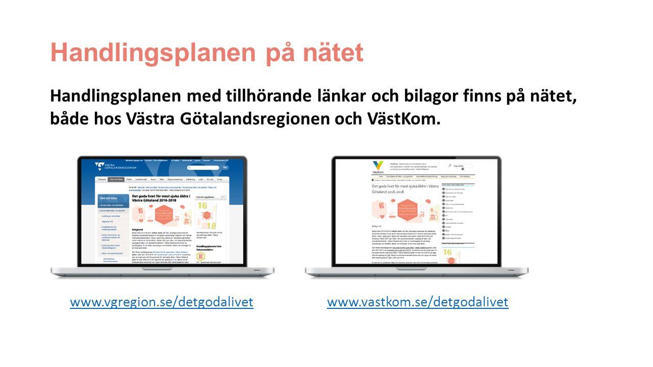 Handlingsplanen på nätet Handlingsplanen med tillhörande länkar och bilagor finns på nätet, både hos Västra Götalandsregionen och VästKom. www.vgregio