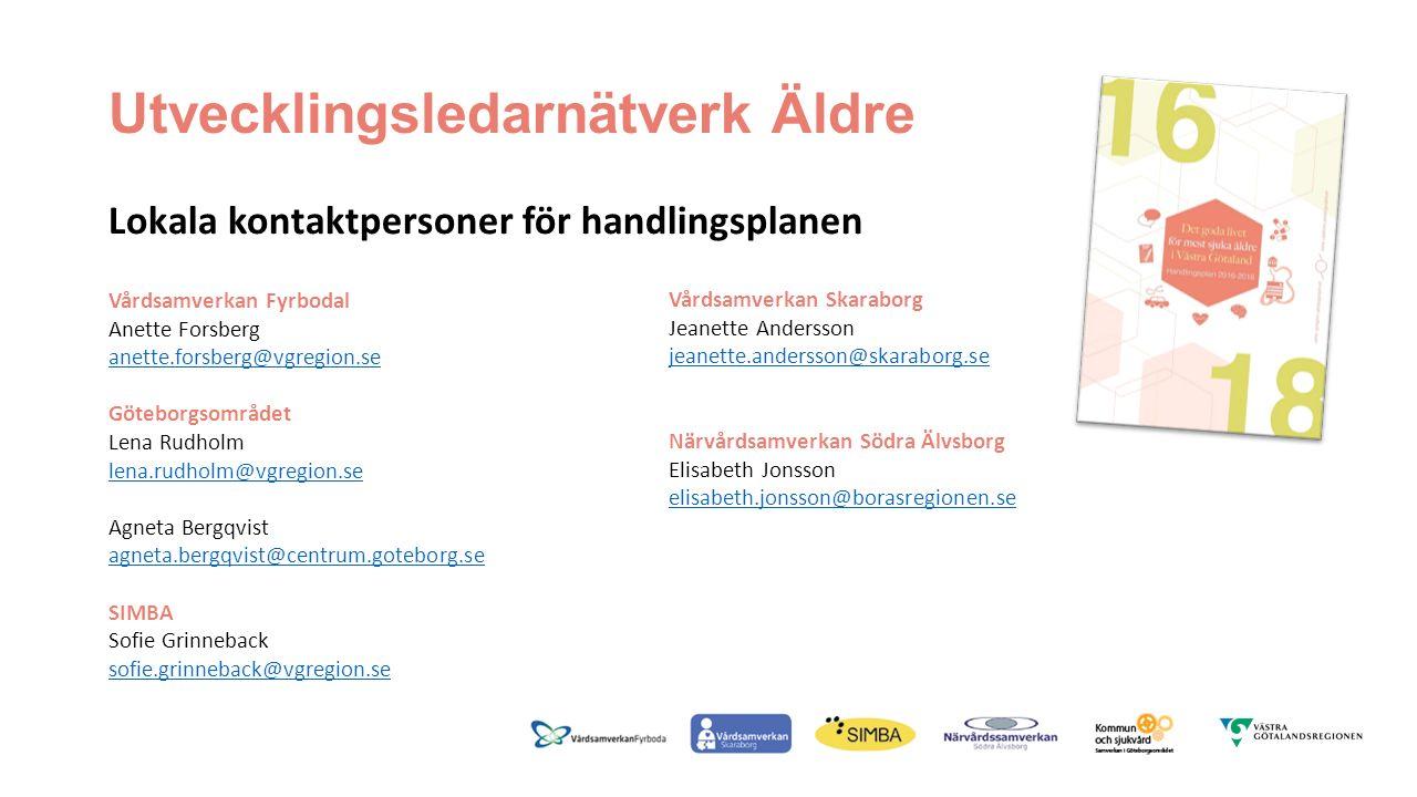 Utvecklingsledarnätverk Äldre Lokala kontaktpersoner för handlingsplanen Vårdsamverkan Skaraborg Jeanette Andersson jeanette.andersson@skaraborg.se Nä