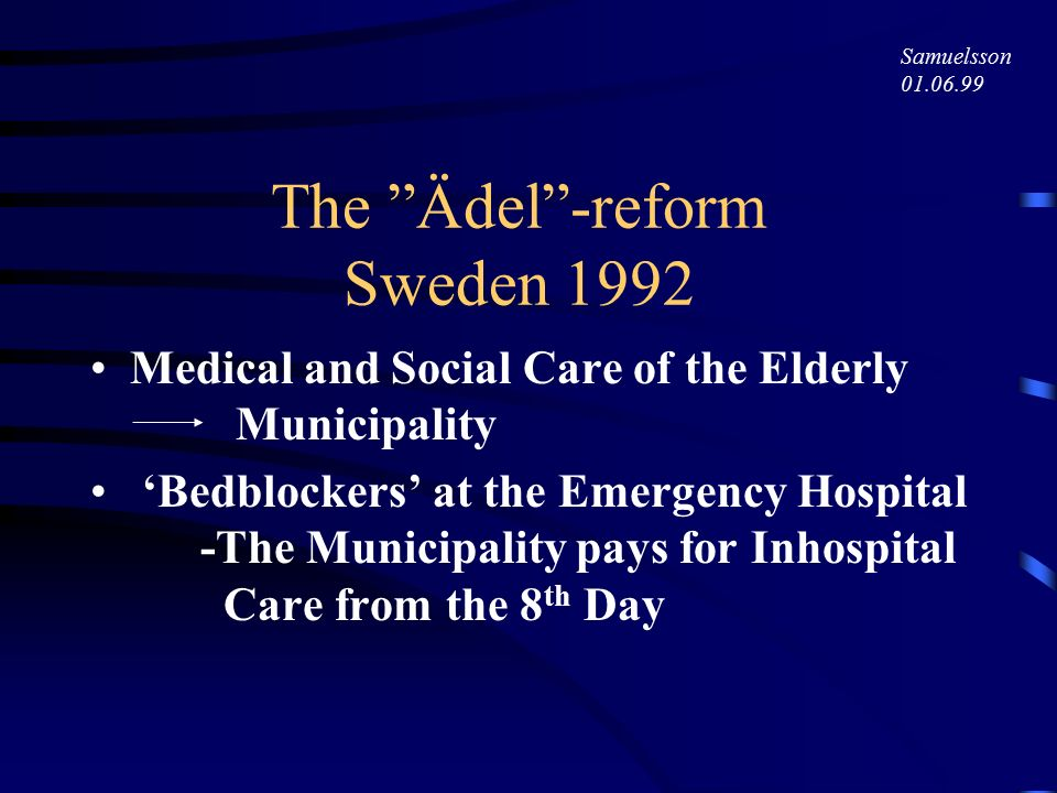 Studie nr 2 Geriatric Discharge Planning and Rehabilitation of Bed-Blockers Documented Effect during at least Two Years Samuelsson 01.06.99