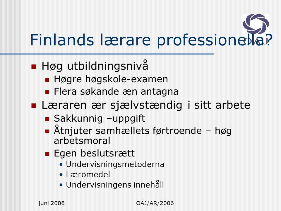 juni 2006OAJ/AR/2006 Finlands lærare professionella.