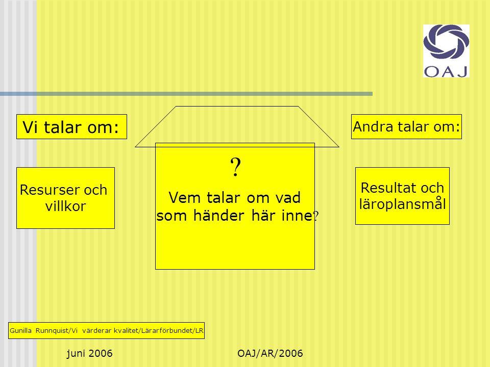 juni 2006OAJ/AR/2006 Går kvalitet att mäta.