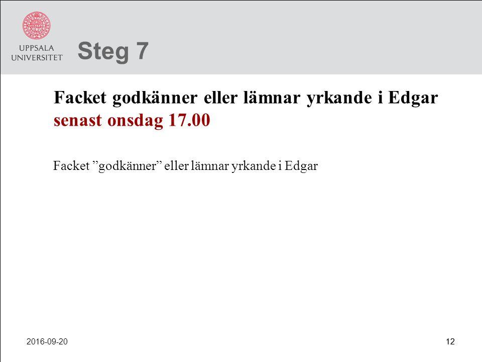 """2016-09-2012 Steg 7 Facket godkänner eller lämnar yrkande i Edgar senast onsdag 17.00 Facket """"godkänner"""" eller lämnar yrkande i Edgar"""