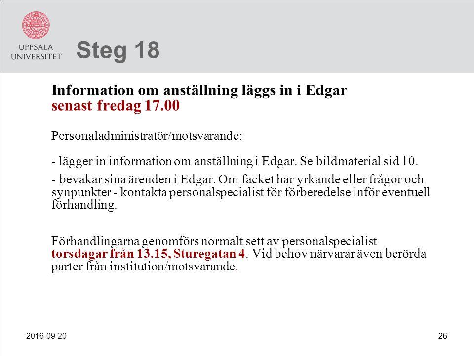 2016-09-2026 Steg 18 Information om anställning läggs in i Edgar senast fredag 17.00 Personaladministratör/motsvarande: - lägger in information om ans