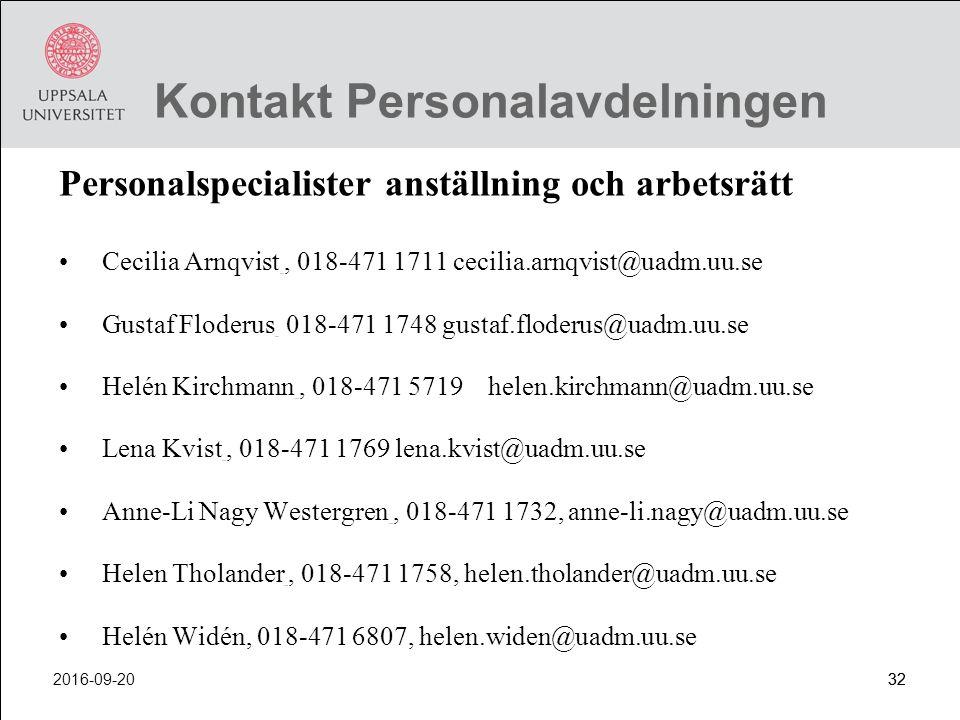 2016-09-2032 Kontakt Personalavdelningen Personalspecialister anställning och arbetsrätt Cecilia Arnqvist, 018-471 1711 cecilia.arnqvist@uadm.uu.se Gu