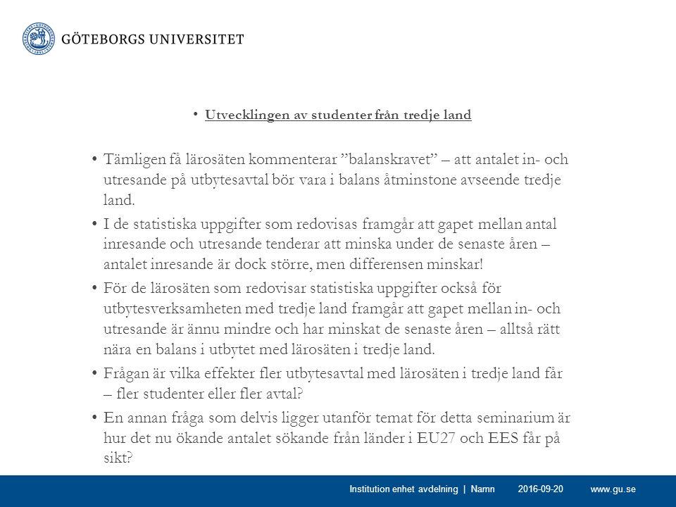"""www.gu.se Utvecklingen av studenter från tredje land Tämligen få lärosäten kommenterar """"balanskravet"""" – att antalet in- och utresande på utbytesavtal"""