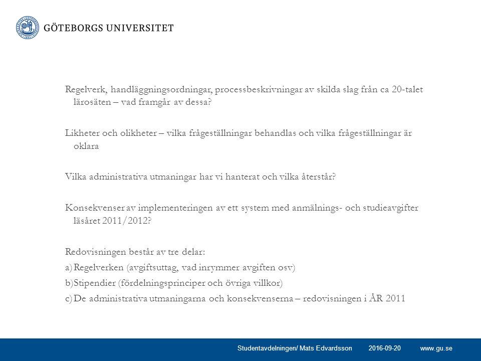 www.gu.se Regelverk, handläggningsordningar, processbeskrivningar av skilda slag från ca 20-talet lärosäten – vad framgår av dessa.