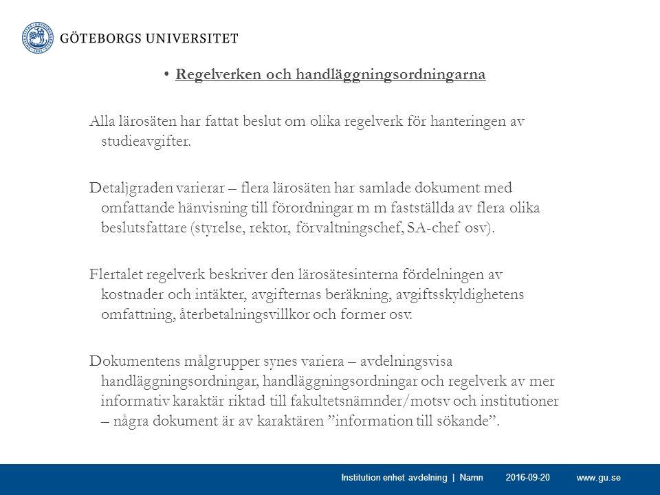 www.gu.se Regelverken och handläggningsordningarna Alla lärosäten har fattat beslut om olika regelverk för hanteringen av studieavgifter. Detaljgraden