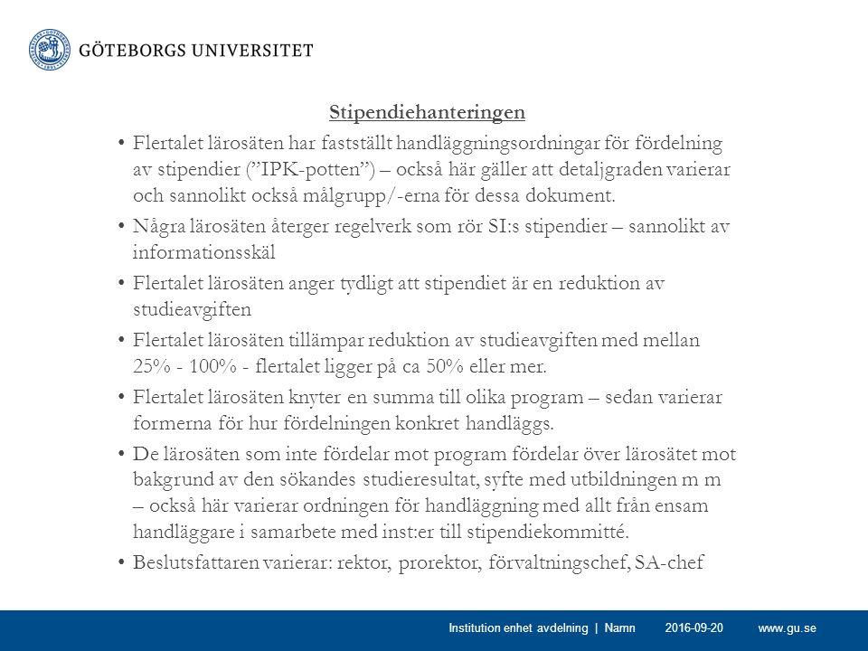 www.gu.se Stipendiehanteringen Former för fortsatt beviljande: - 75% av normaltudietid – särskild prövning.