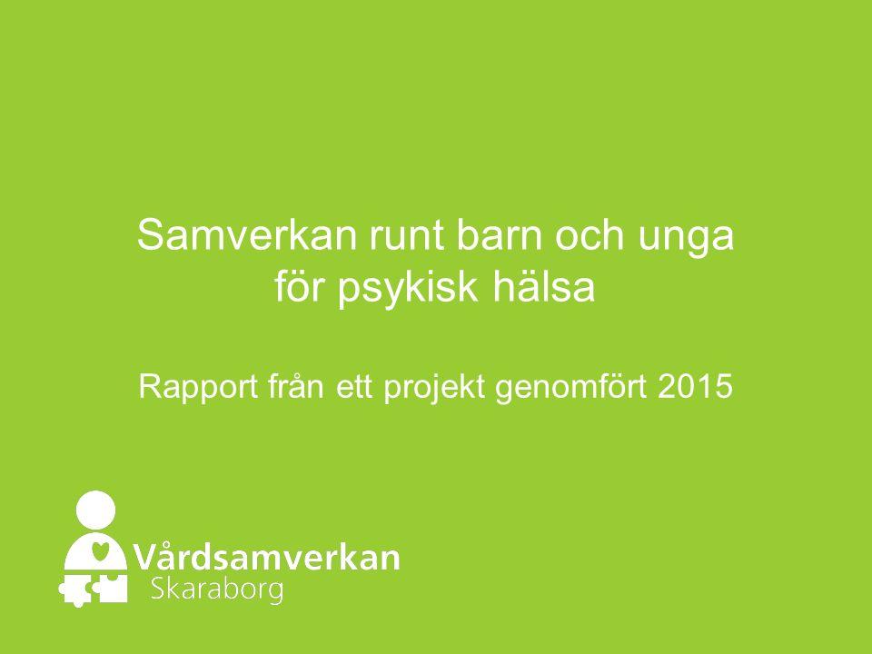 Samverkan runt barn och unga för psykisk hälsa Rapport från ett projekt genomfört 2015