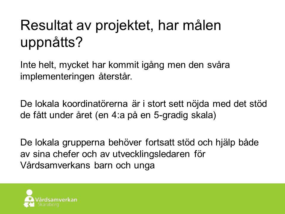 Skaraborgs Sjukhus Resultat av projektet, har målen uppnåtts.