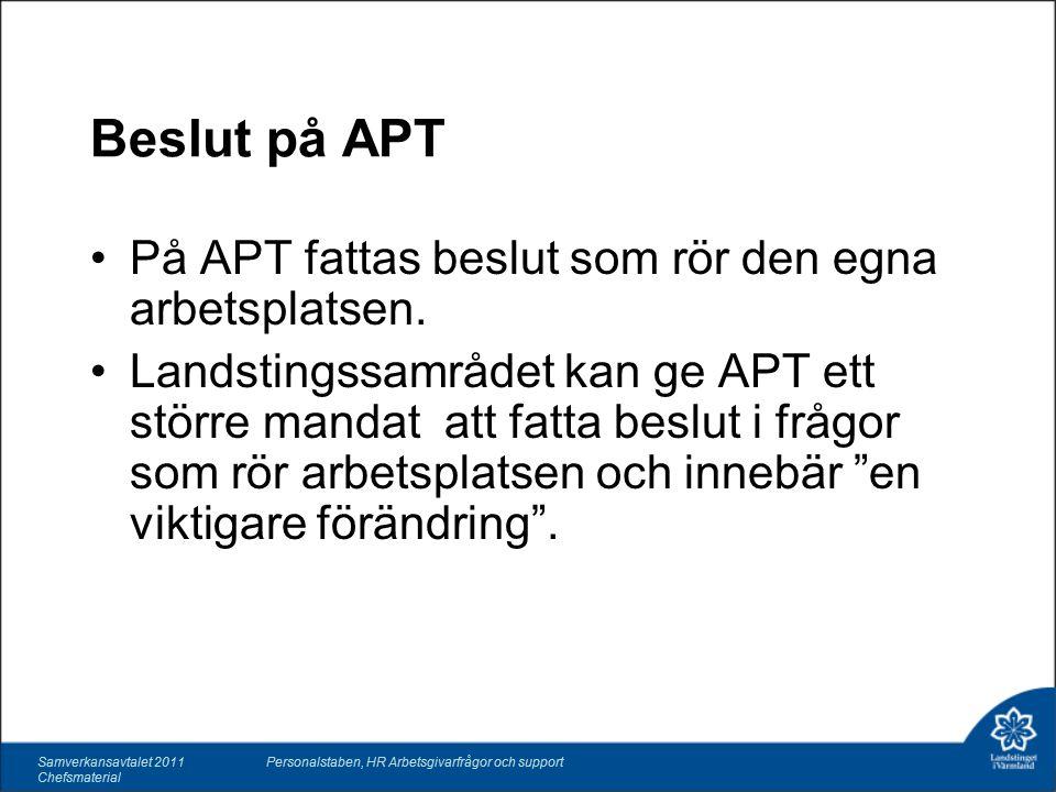 Beslut på APT På APT fattas beslut som rör den egna arbetsplatsen.