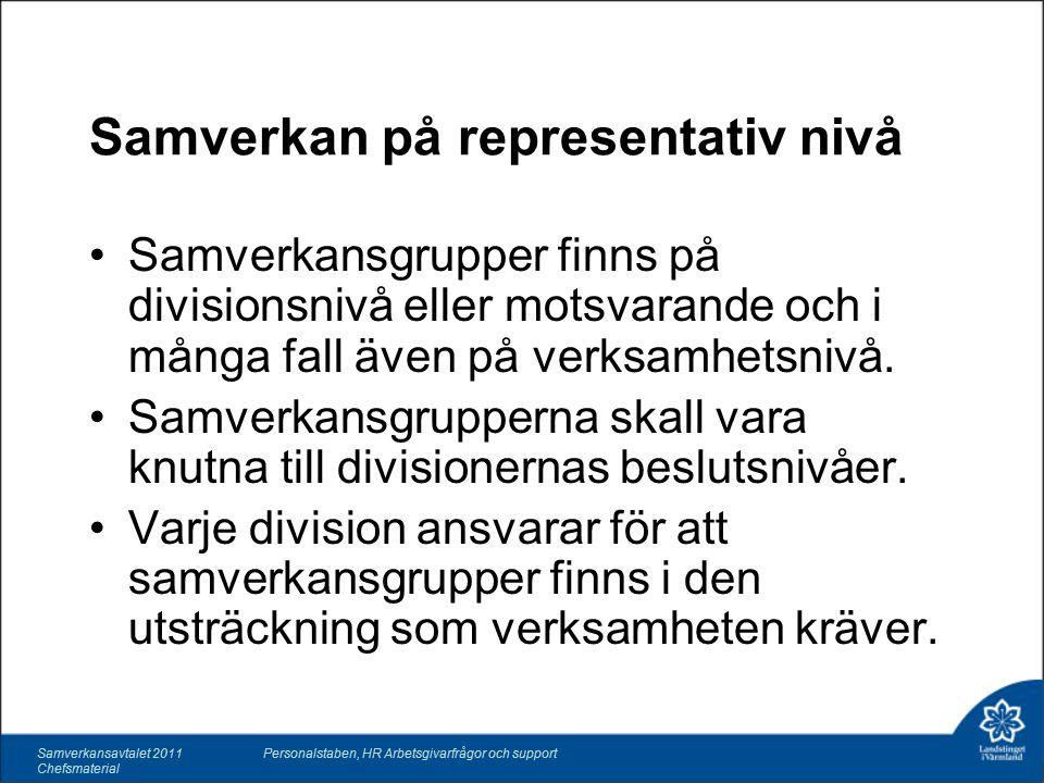Samverkan på representativ nivå Samverkansgrupper finns på divisionsnivå eller motsvarande och i många fall även på verksamhetsnivå.