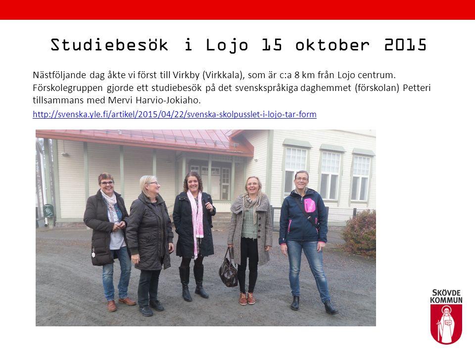 Studiebesök i Lojo 15 oktober 2015 Samtidigt gjorde äldreomsorgsgruppen och samordnaren ett studiebesök i det privata servicehemmet Emilia och Arvid tillsammans med Tuula Suominen och Marja-Liisa Karjalainen.