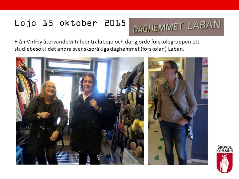 Lojo 15 oktober 2015 Från Virkby återvände vi till centrala Lojo och där gjorde förskolegruppen ett studiebesök i det andra svenskspråkiga daghemmet (