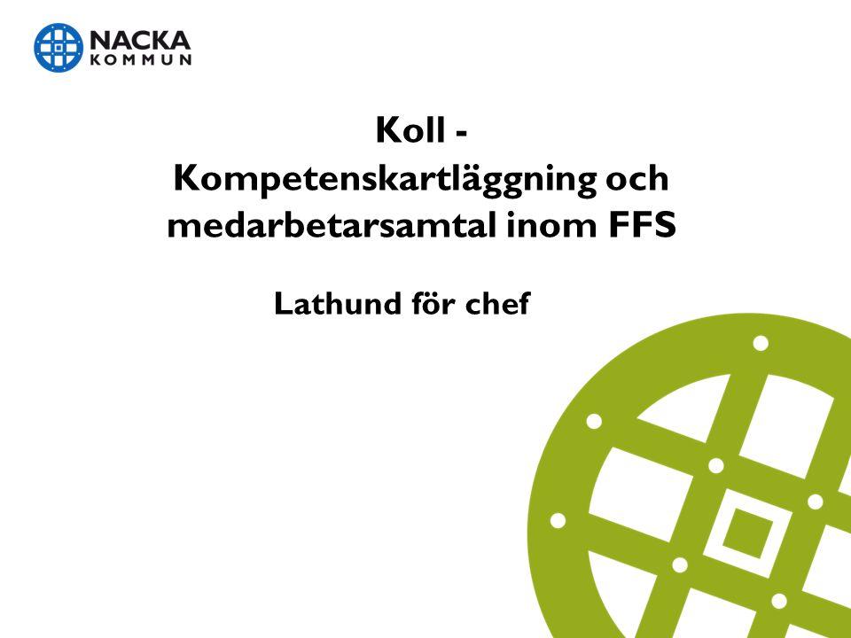 Koll - Kompetenskartläggning och medarbetarsamtal inom FFS Lathund för chef