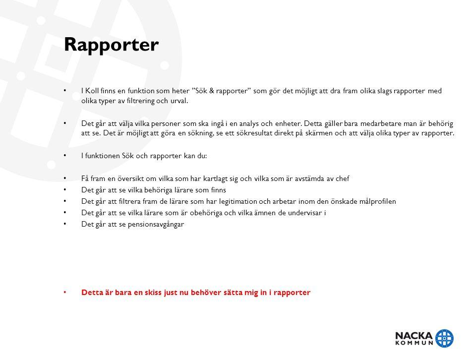 I Koll finns en funktion som heter Sök & rapporter som gör det möjligt att dra fram olika slags rapporter med olika typer av filtrering och urval.