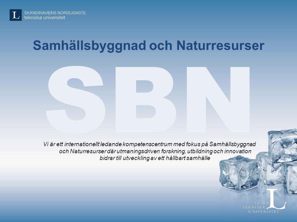 SBN Samhällsbyggnad och Naturresurser Vi är ett internationellt ledande kompetenscentrum med fokus på Samhällsbyggnad och Naturresurser där utmaningsdriven forskning, utbildning och innovation bidrar till utveckling av ett hållbart samhälle