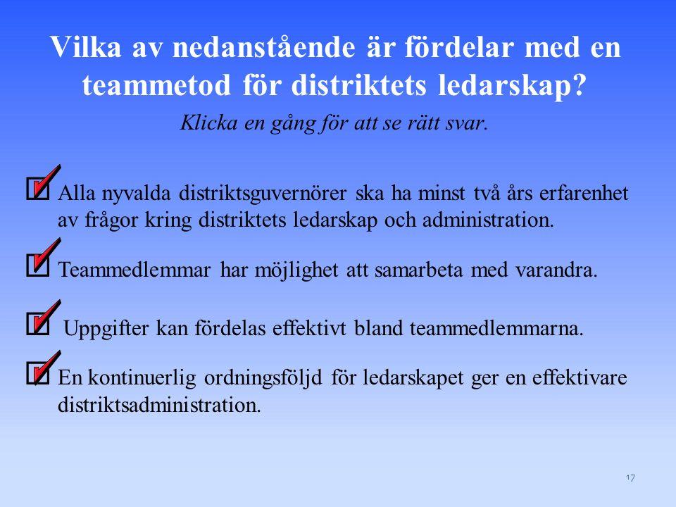 Vilka av nedanstående är fördelar med en teammetod för distriktets ledarskap.