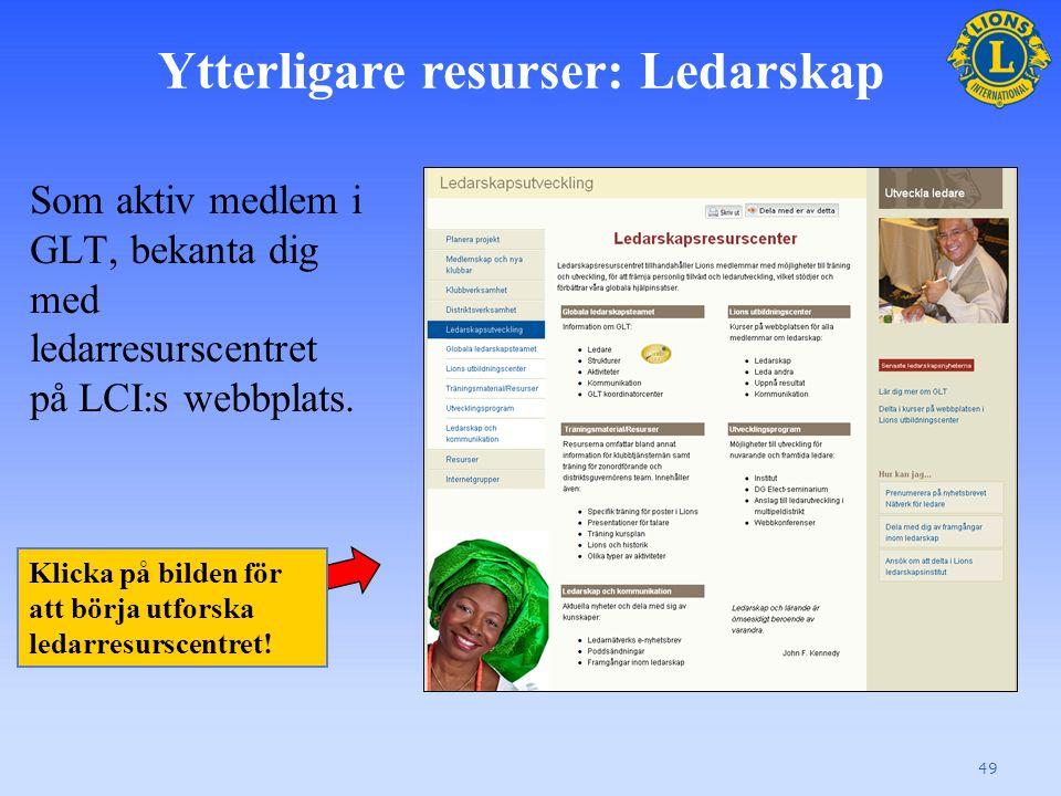 Ytterligare resurser: Ledarskap Som aktiv medlem i GLT, bekanta dig med ledarresurscentret på LCI:s webbplats.