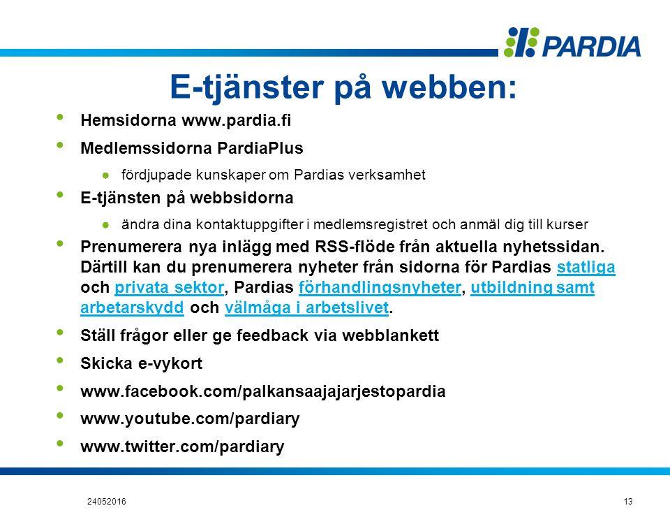 E-tjänster på webben: Hemsidorna www.pardia.fi Medlemssidorna PardiaPlus ●fördjupade kunskaper om Pardias verksamhet E-tjänsten på webbsidorna ●ändra