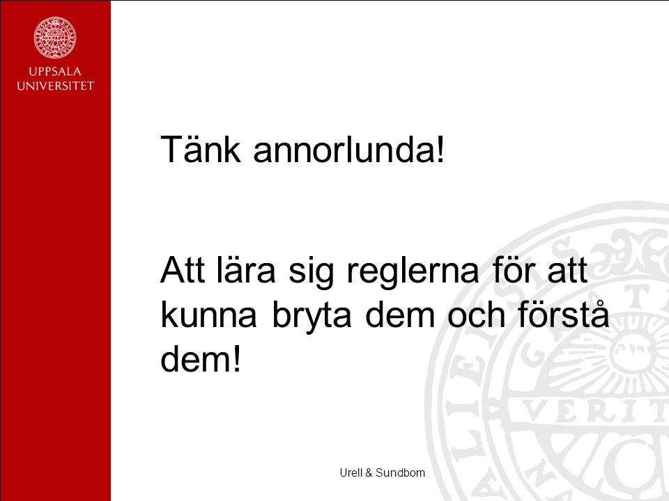 Urell & Sundbom Tänk annorlunda! Att lära sig reglerna för att kunna bryta dem och förstå dem!