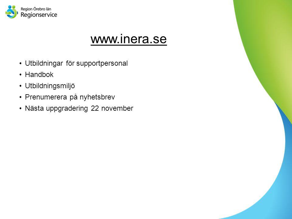 Sv www.inera.se Utbildningar för supportpersonal Handbok Utbildningsmiljö Prenumerera på nyhetsbrev Nästa uppgradering 22 november