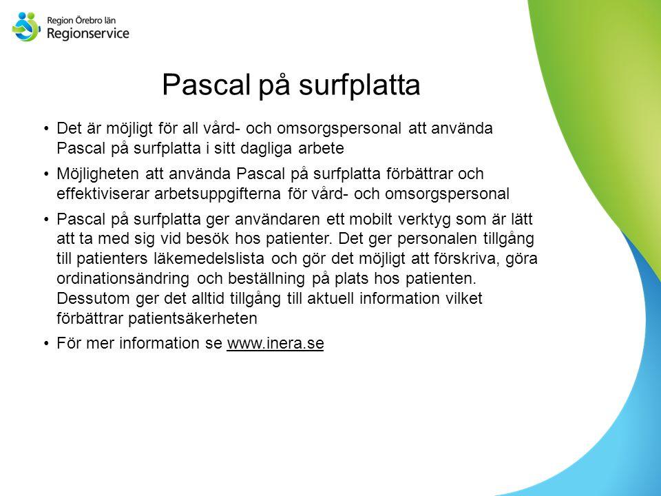 Sv Pascal på surfplatta Det är möjligt för all vård- och omsorgspersonal att använda Pascal på surfplatta i sitt dagliga arbete Möjligheten att använda Pascal på surfplatta förbättrar och effektiviserar arbetsuppgifterna för vård- och omsorgspersonal Pascal på surfplatta ger användaren ett mobilt verktyg som är lätt att ta med sig vid besök hos patienter.