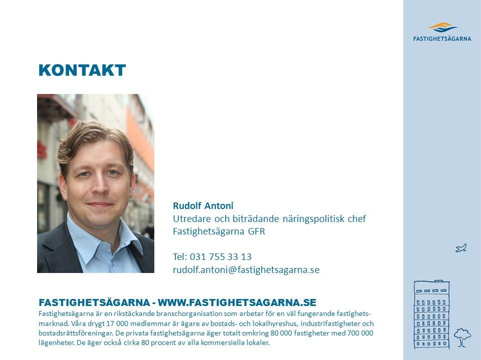 KONTAKT Rudolf Antoni Utredare och biträdande näringspolitisk chef Fastighetsägarna GFR Tel: 031 755 33 13 rudolf.antoni@fastighetsagarna.se FASTIGHET