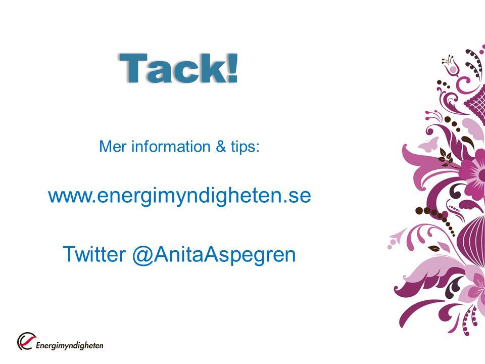 Tack! Mer information & tips: www.energimyndigheten.se Twitter @AnitaAspegren