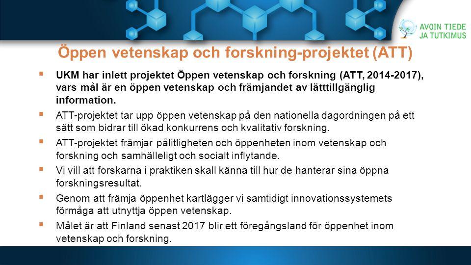 Öppen vetenskap och forskning-projektet (ATT)  UKM har inlett projektet Öppen vetenskap och forskning (ATT, 2014-2017), vars mål är en öppen vetenskap och främjandet av lätttillgänglig information.