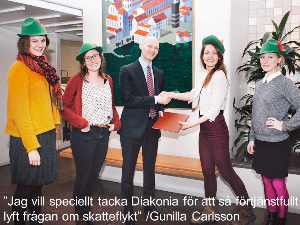Robin Hood-kampanj Jag vill speciellt tacka Diakonia för att så förtjänstfullt lyft frågan om skatteflykt /Gunilla Carlsson
